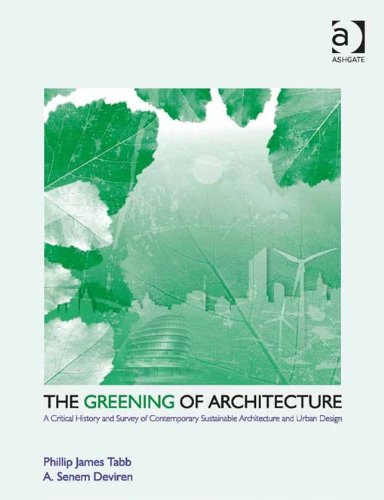 the-greening-of-architecture-a-critical-history-and-survey-of-contemporary-sustainable-architecture-and-urban-design-design-research-in-architectur