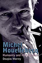 Michel Houellebecq: Humanity and its…