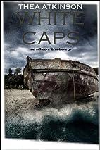 Whitecaps by Thea Atkinson