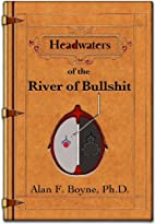 Headwaters of the River of Bullshit (Looking…