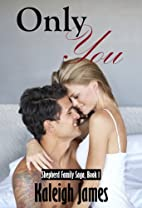 Only You (Shepherd Family Saga, Book 1) by…