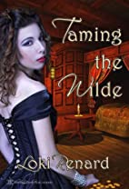 Taming the Wilde by Loki Renard