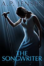 The Songwriter by A. P. Jensen