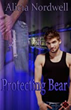 Protecting Bear by Alicia Nordwell