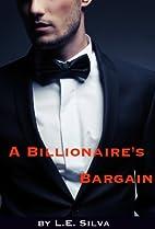 A Billionaire's Bargain by L.E. Silva