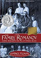 The Family Romanov: Murder, Rebellion, and…