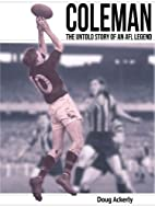 Coleman - The Untold Story of an AFL Legend…