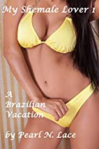 My Shemale Lover 1 - A Brazilian Vacation…