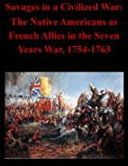 Savages in a Civilized War: The Native…