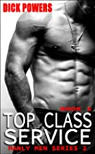 Top Class Service (Manly Men Series 2, Book…
