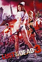 Lust of the Dead 3 by Naoyuki Tomomatsu