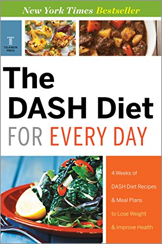 the-dash-diet-for-every-day-4-weeks-of-dash-diet-recipes-meal-plans-to-lose-weight-improve-health