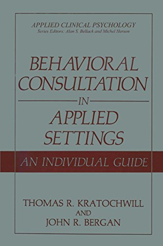 behavioral-consultation-in-applied-settings-an-individual-guide-applied-clinical-psychology