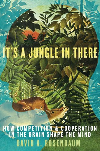 its-a-jungle-in-there-how-competition-and-cooperation-in-the-brain-shape-the-mind