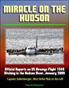Miracle on the Hudson: Official Reports on…