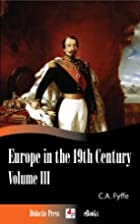 Europe in the 19th Century v3 by Charles…