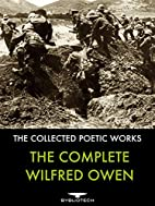 The Complete Wilfred Owen: The Collected…
