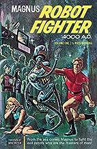 Magnus Robot Fighter Archives Volume 1: v. 1…