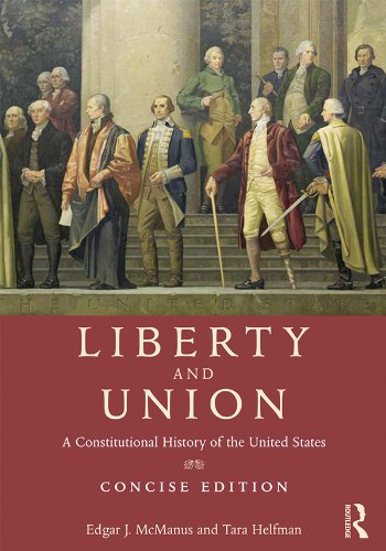 liberty-and-union-a-constitutional-history-of-the-united-states-concise-edition