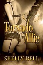 Tornado Allie by Shelly Bell