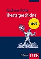 Theatergeschichte by Andreas Kotte