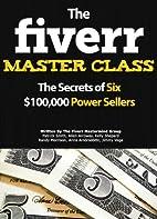 The Fiverr Master Class: The Fiverr Secrets…