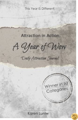 TThe Law of Attraction in Action: A Year of Wow Daily Attraction Journal