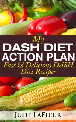 my-dash-diet-action-plan-fast-delicious-dash-diet-recipes