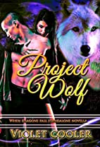Project Wolf (An Apocalyptic Fairytale)…