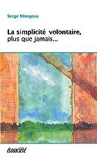 La simplicité volontaire, plus que…