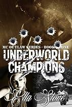 Underworld Champions (MC Outlaw, #1) by Ella…