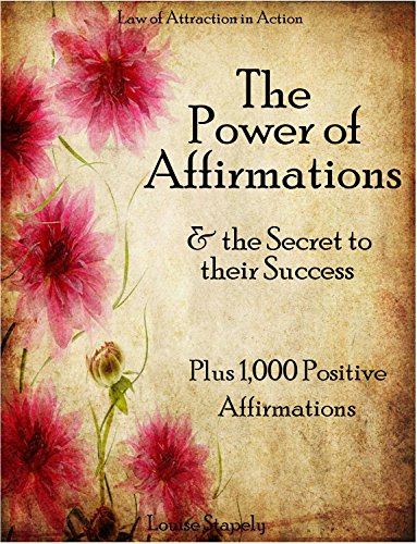affirmations-the-power-of-affirmations-the-secret-to-their-success-plus-1000-positive-affirmations-to-transform-any-area-of-your-life-law-of-attraction-in-action-book-2