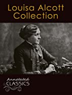 Louisa May Alcott: Complete Collection Works…