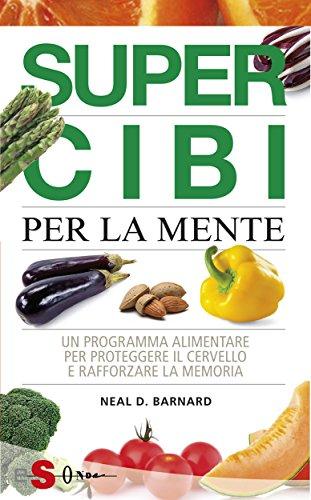 supercibi-per-la-mente-un-programma-alimentare-per-proteggere-il-cervello-e-rafforzare-la-memoria-italian-edition