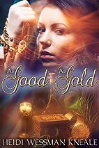 As Good as Gold by Heidi Wessman Kneale