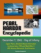 Pearl Harbor Encyclopedia: December 7, 1941…