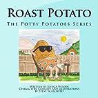 Roast Potato (The Potty Potatoes Book 1) by…