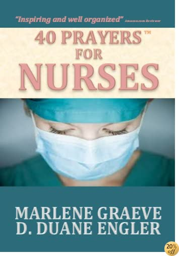 T40 Prayers for Nurses (40 Prayers Series)