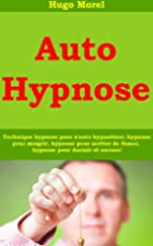Auto Hypnose - Technique hypnose pour…