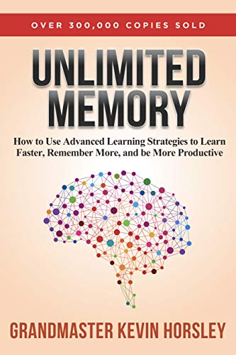 unlimited-memory-how-to-use-advanced-learning-strategies-to-learn-faster-remember-more-and-be-more-productive