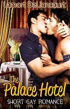 The Palace Hotel: Gay Romance by Lamort…