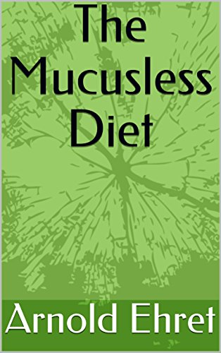 arnold-ehrets-the-mucusless-diet-healing-system