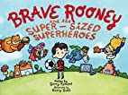 Brave Rooney and the Super-Sized Superheroes…