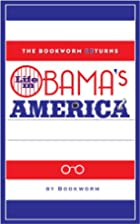 The Bookworm Returns : Life in Obama's…