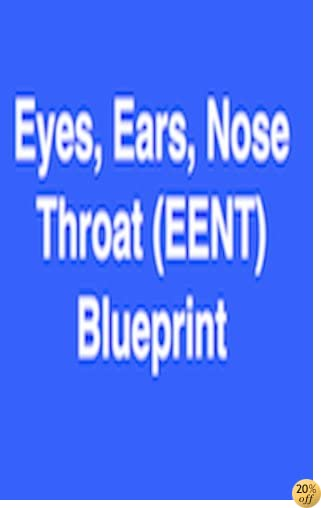 EENT (Eyes, Ears, Nose, & Throat) Blueprint Physician Assistant Board Review