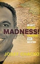 Madness!: One man's crazy Idea to…