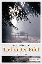 Tief in der Eifel (Eifel Krimi) by Ralf…