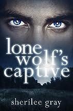 Lone Wolf's Captive (Black Hills Pack, #1)…