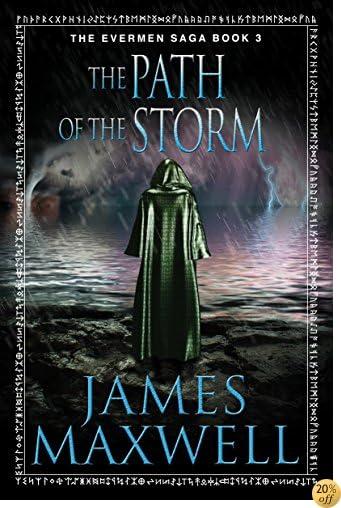 TThe Path of the Storm (The Evermen Saga Book 3)