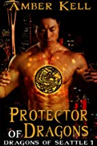 Protector of Dragons (Dragons of Seattle…
